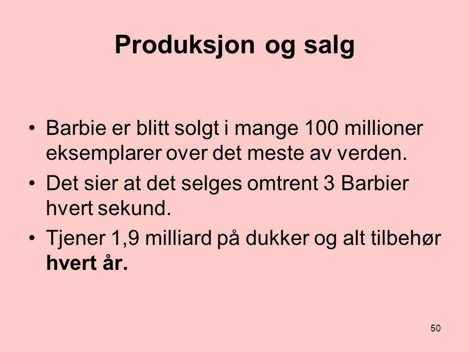 Produksjon og salg •Barbie er blitt solgt i mange 100 millioner eksemplarer over det meste av verden. •Det sier at det selges omtrent 3 Barbier hvert