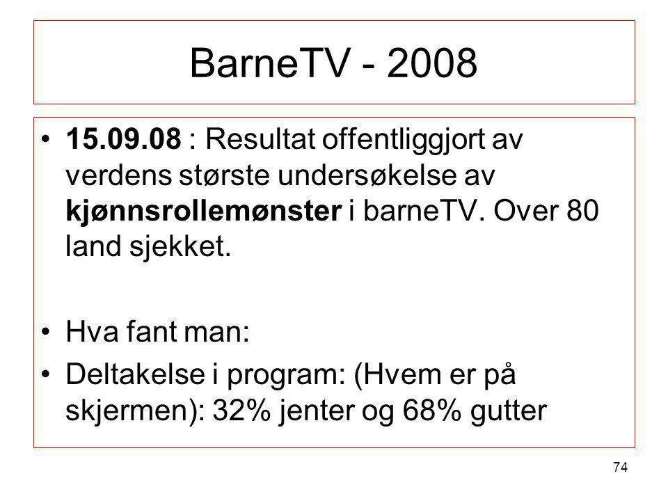 BarneTV - 2008 •15.09.08 : Resultat offentliggjort av verdens største undersøkelse av kjønnsrollemønster i barneTV. Over 80 land sjekket. •Hva fant ma