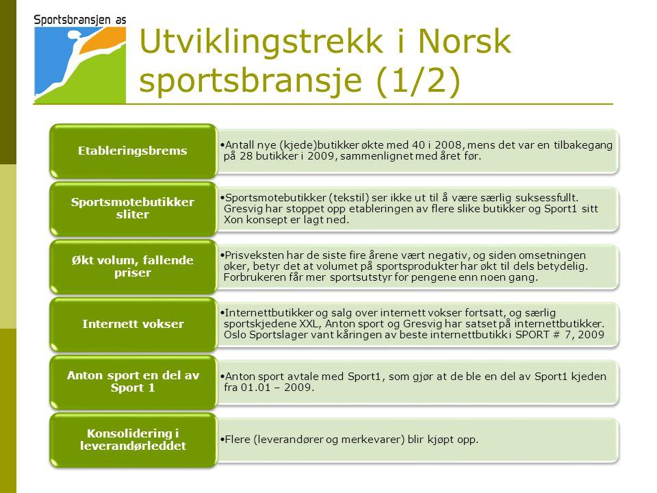 Utviklingstrekk i Norsk sportsbransje (1/2) •Antall nye (kjede)butikker økte med 40 i 2008, mens det var en tilbakegang på 28 butikker i 2009, sammenlignet med året før.