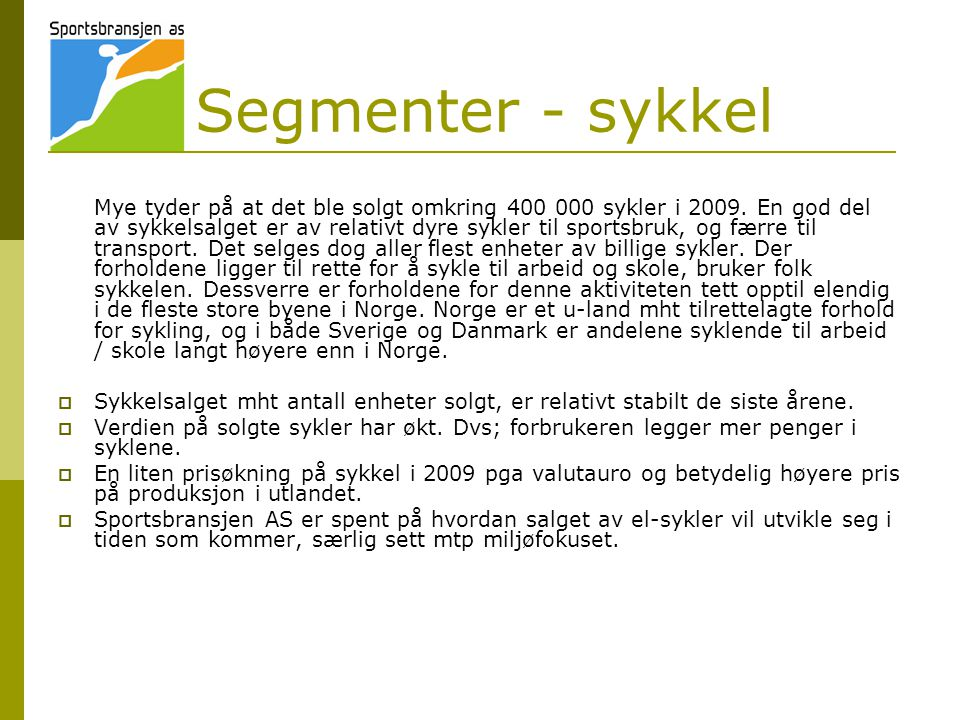 Segmenter - sykkel Mye tyder på at det ble solgt omkring 400 000 sykler i 2009.