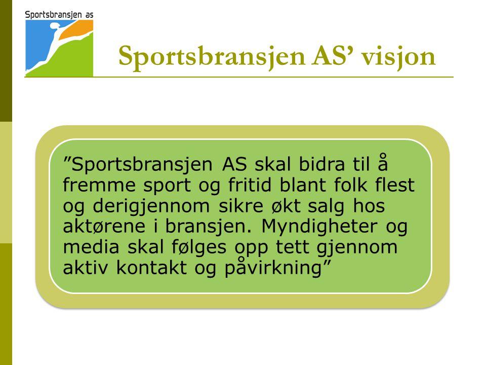 """""""Sportsbransjen AS skal bidra til å fremme sport og fritid blant folk flest og derigjennom sikre økt salg hos aktørene i bransjen. Myndigheter og medi"""