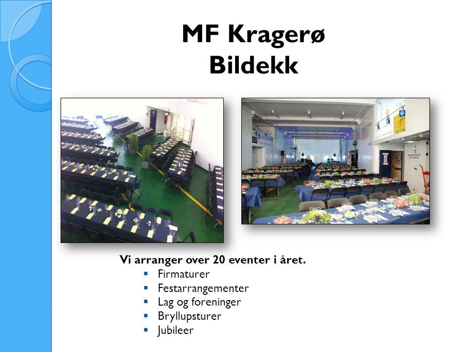 MF Kragerø Bildekk Vi arranger over 20 eventer i året.  Firmaturer  Festarrangementer  Lag og foreninger  Bryllupsturer  Jubileer