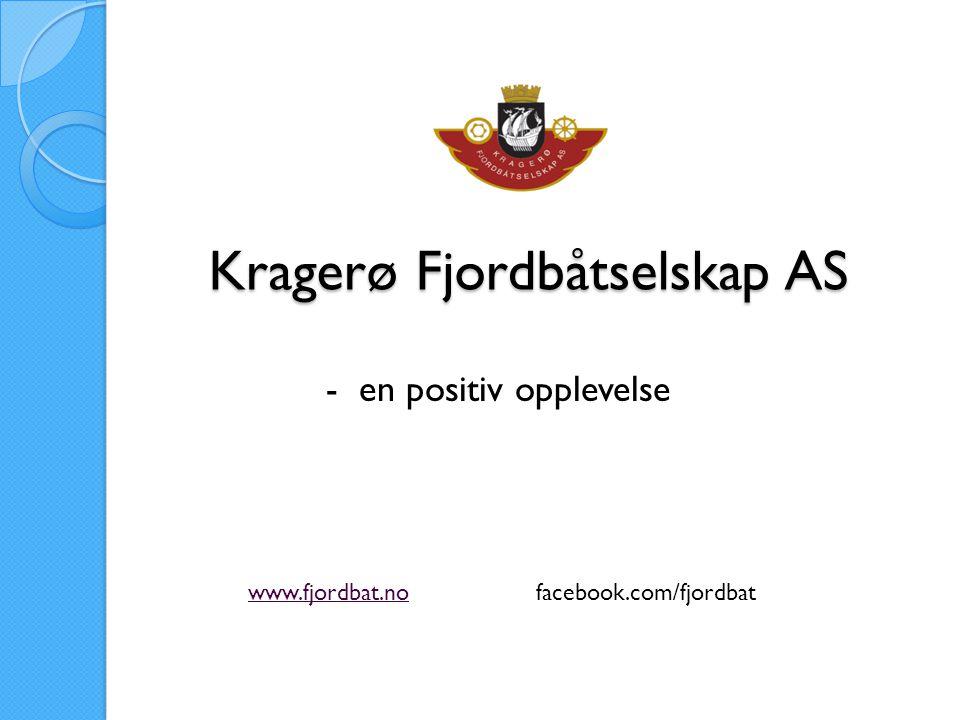 Kragerø Fjordbåtselskap AS www.fjordbat.nowww.fjordbat.no facebook.com/fjordbat - en positiv opplevelse