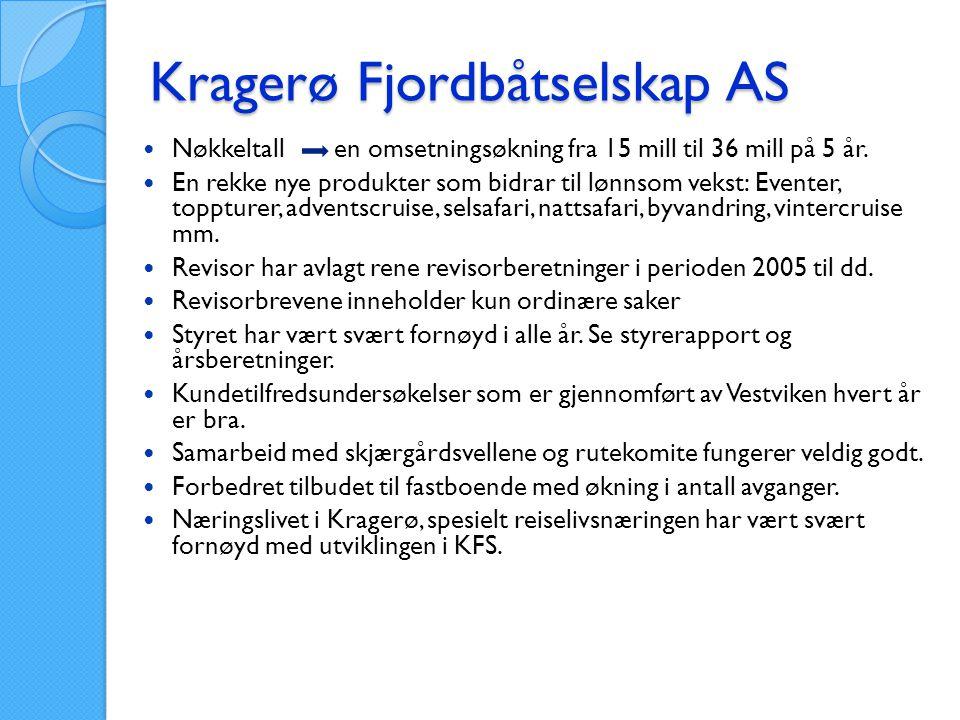 Kragerø Fjordbåtselskap AS  Nøkkeltall en omsetningsøkning fra 15 mill til 36 mill på 5 år.  En rekke nye produkter som bidrar til lønnsom vekst: Ev