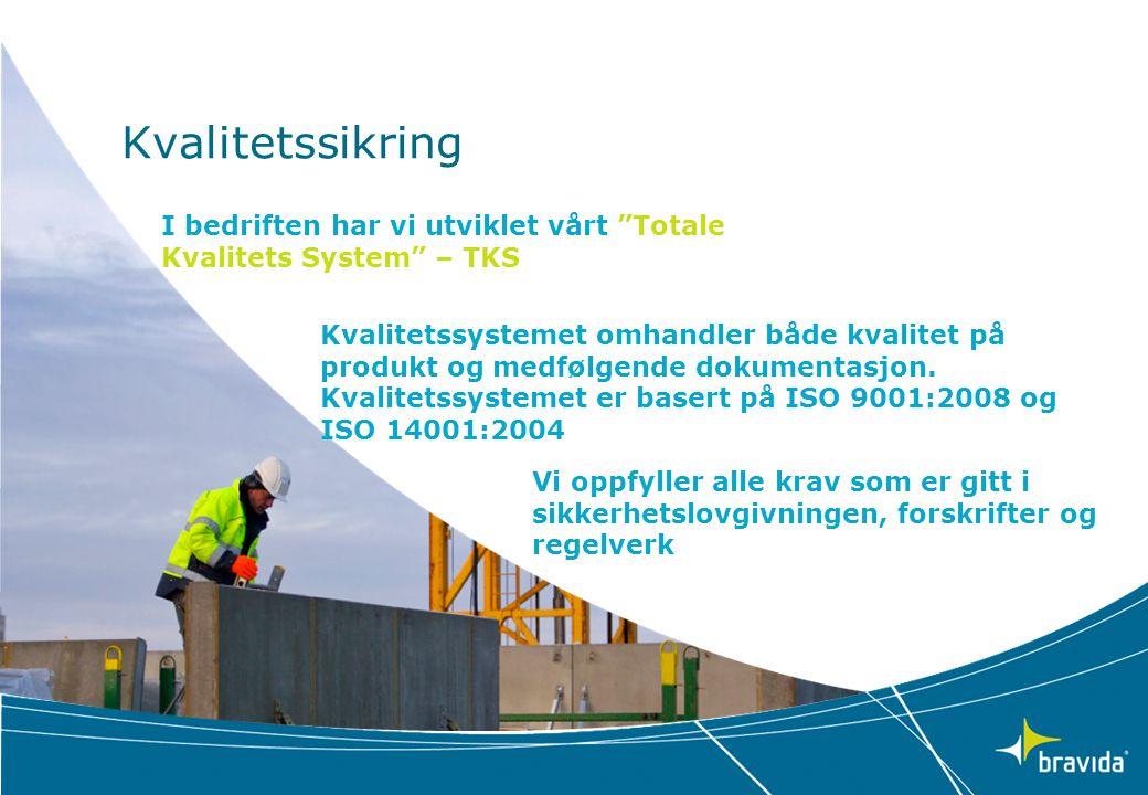 Kvalitetssikring I bedriften har vi utviklet vårt Totale Kvalitets System – TKS Kvalitetssystemet omhandler både kvalitet på produkt og medfølgende dokumentasjon.