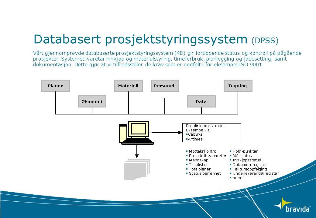 Databasert prosjektstyringssystem (DPSS) Vårt gjennomprøvde databaserte prosjektstyringssystem (4D) gir fortløpende status og kontroll på pågående prosjekter.