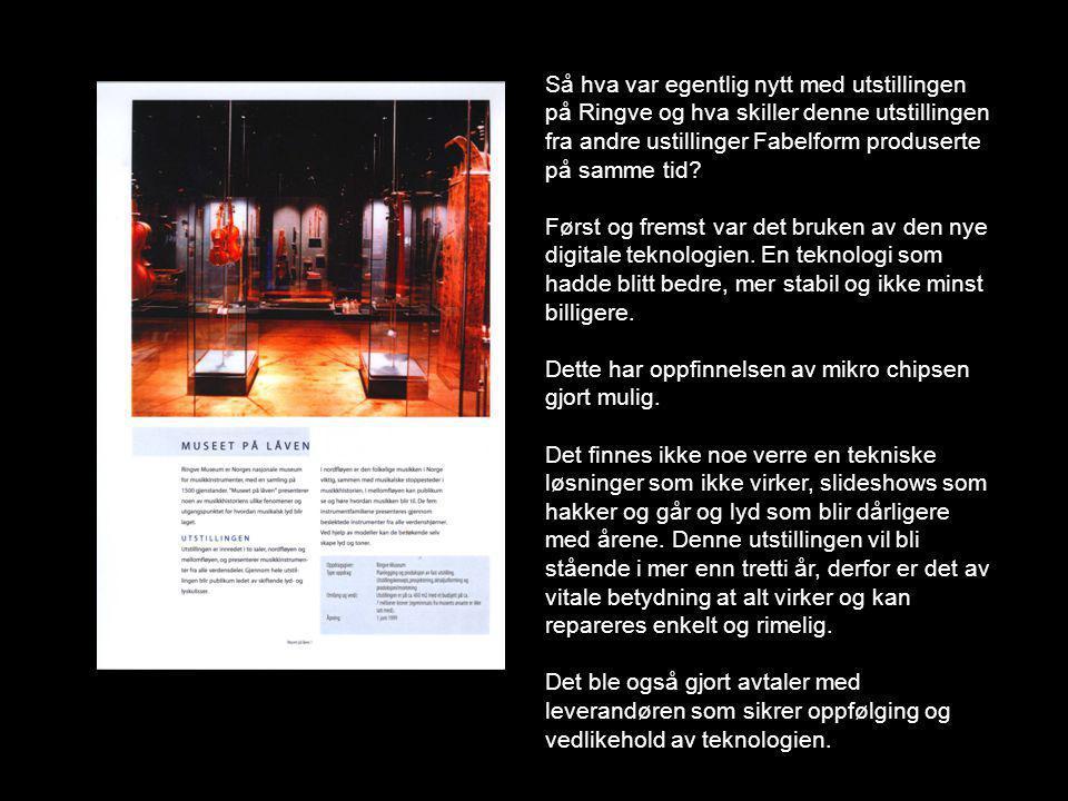 Så hva var egentlig nytt med utstillingen på Ringve og hva skiller denne utstillingen fra andre ustillinger Fabelform produserte på samme tid? Først o