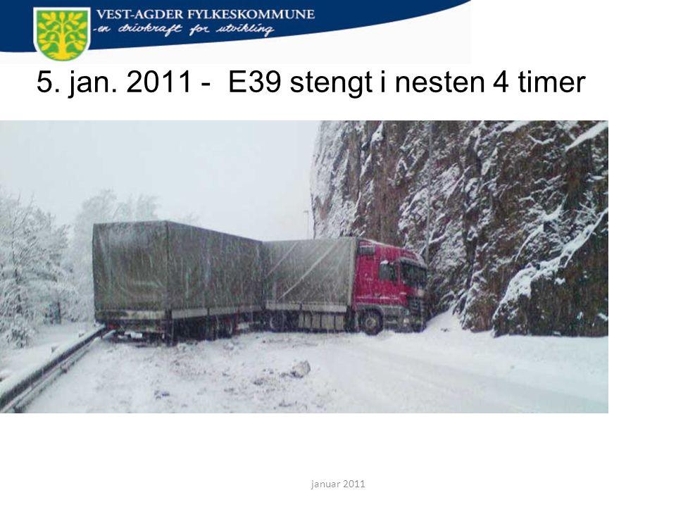 5. jan. 2011 - E39 stengt i nesten 4 timer januar 2011