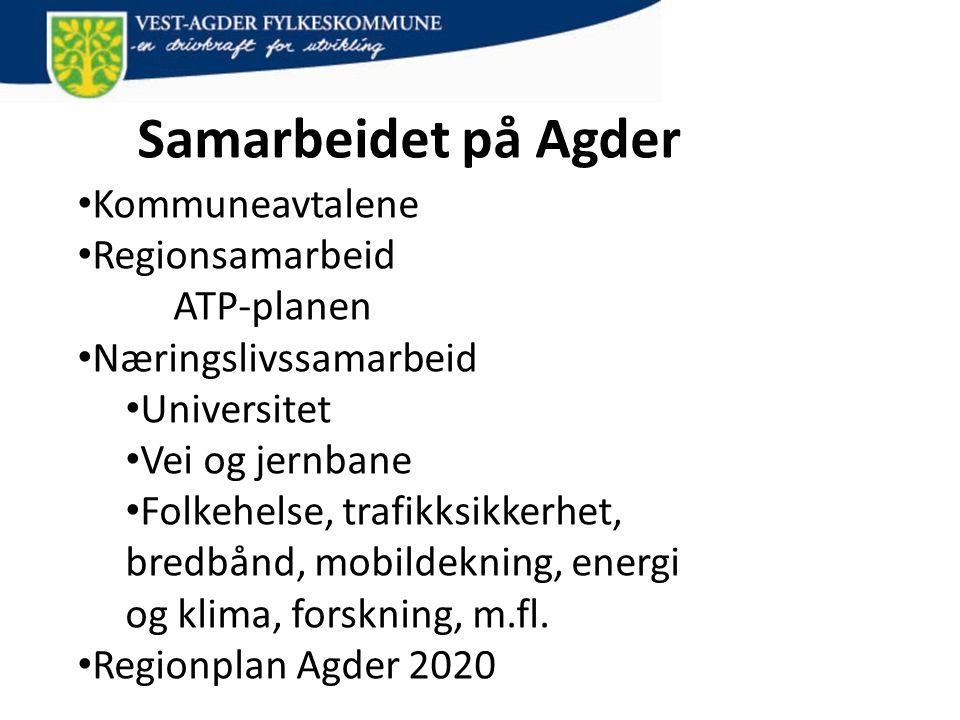 Samarbeidet på Agder • Kommuneavtalene • Regionsamarbeid ATP-planen • Næringslivssamarbeid • Universitet • Vei og jernbane • Folkehelse, trafikksikker