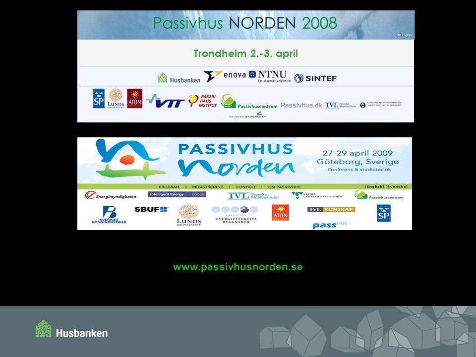 Trondheim 2.-3. april www.passivhusnorden.se