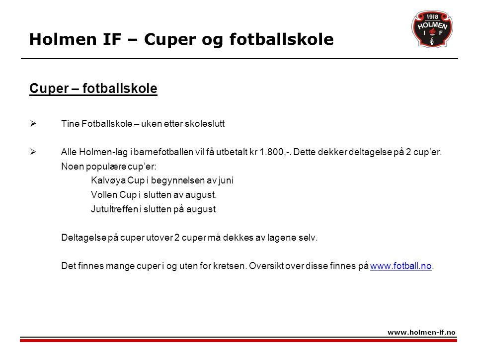 Cuper – fotballskole  Tine Fotballskole – uken etter skoleslutt  Alle Holmen-lag i barnefotballen vil få utbetalt kr 1.800,-. Dette dekker deltagels