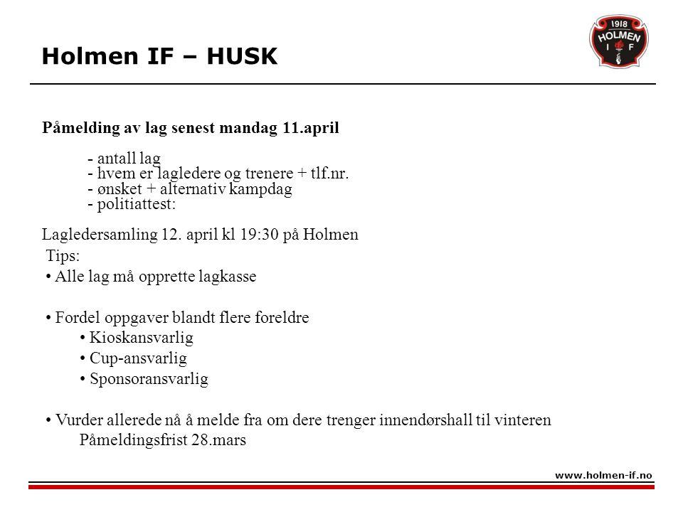Påmelding av lag senest mandag 11.april - antall lag - hvem er lagledere og trenere + tlf.nr. - ønsket + alternativ kampdag - politiattest: Lagledersa