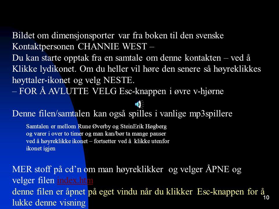 10 Bildet om dimensjonsporter var fra boken til den svenske Kontaktpersonen CHANNIE WEST – Du kan starte opptak fra en samtale om denne kontakten – ved å Klikke lydikonet.