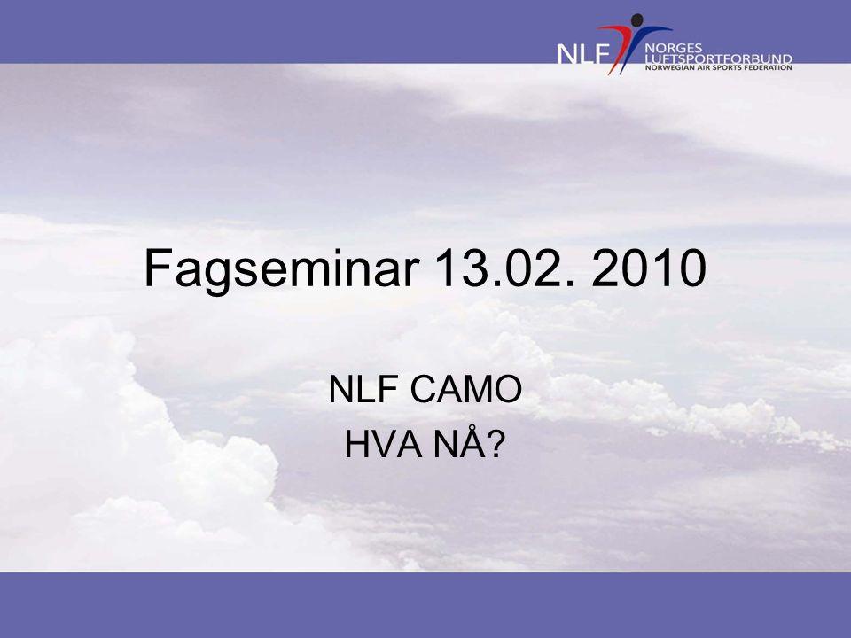Fagseminar 13.02. 2010 NLF CAMO HVA NÅ?
