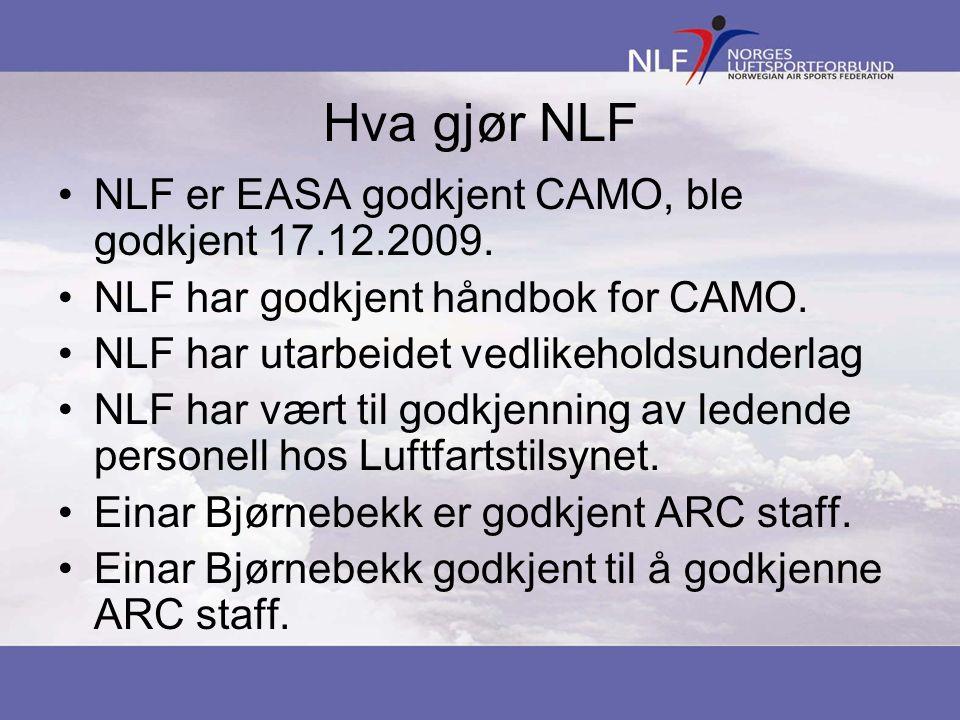 Hva gjør NLF •NLF er EASA godkjent CAMO, ble godkjent 17.12.2009.