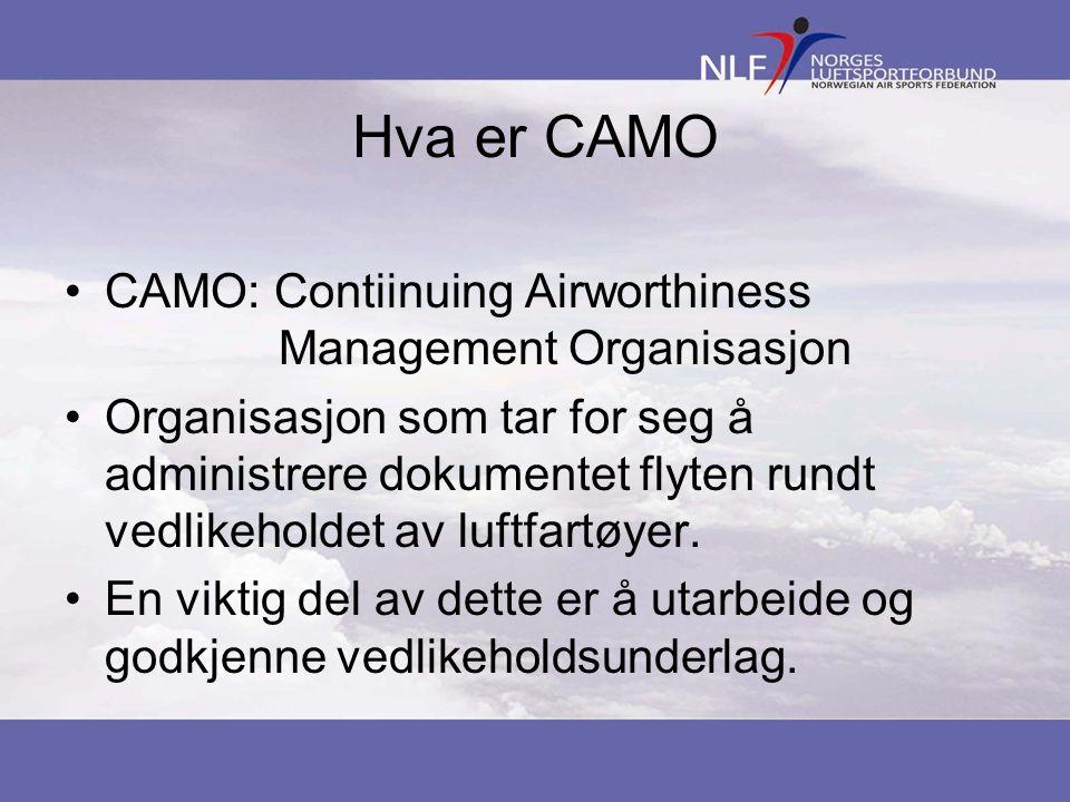 Hva er CAMO •CAMO: Contiinuing Airworthiness Management Organisasjon •Organisasjon som tar for seg å administrere dokumentet flyten rundt vedlikeholdet av luftfartøyer.