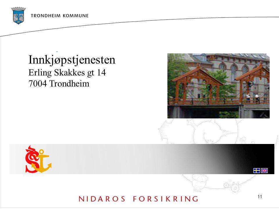 11 Innkjøpstjenesten Erling Skakkes gt 14 7004 Trondheim