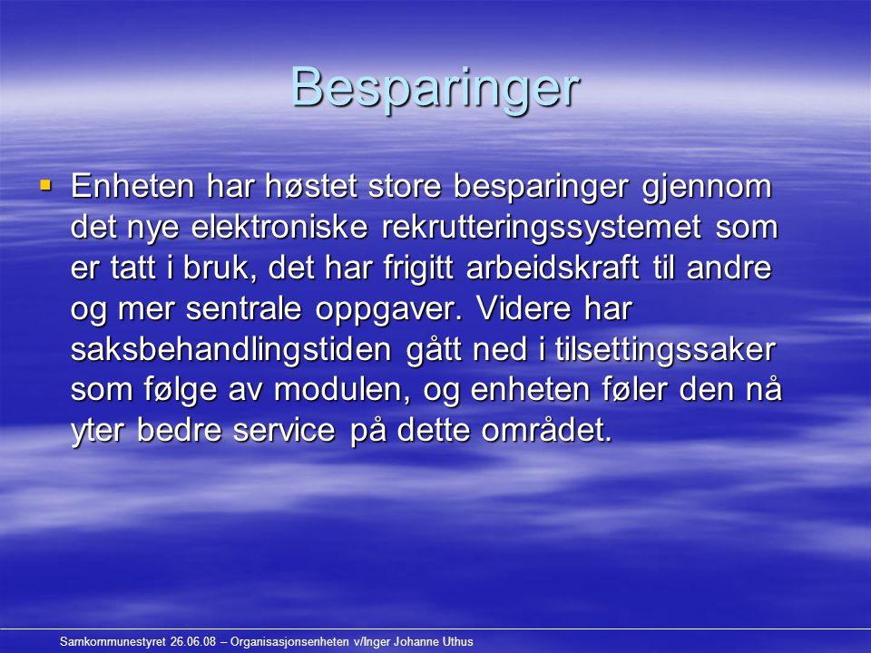 Samkommunestyret 26.06.08 – Organisasjonsenheten v/Inger Johanne Uthus Arbeidsområder  Enhetens arbeidsområde er i stor grad knyttet til lov-og avtaleverket.