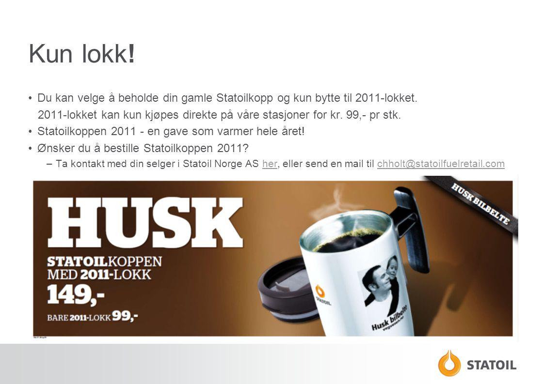 Kun lokk! •Du kan velge å beholde din gamle Statoilkopp og kun bytte til 2011-lokket. 2011-lokket kan kun kjøpes direkte på våre stasjoner for kr. 99,