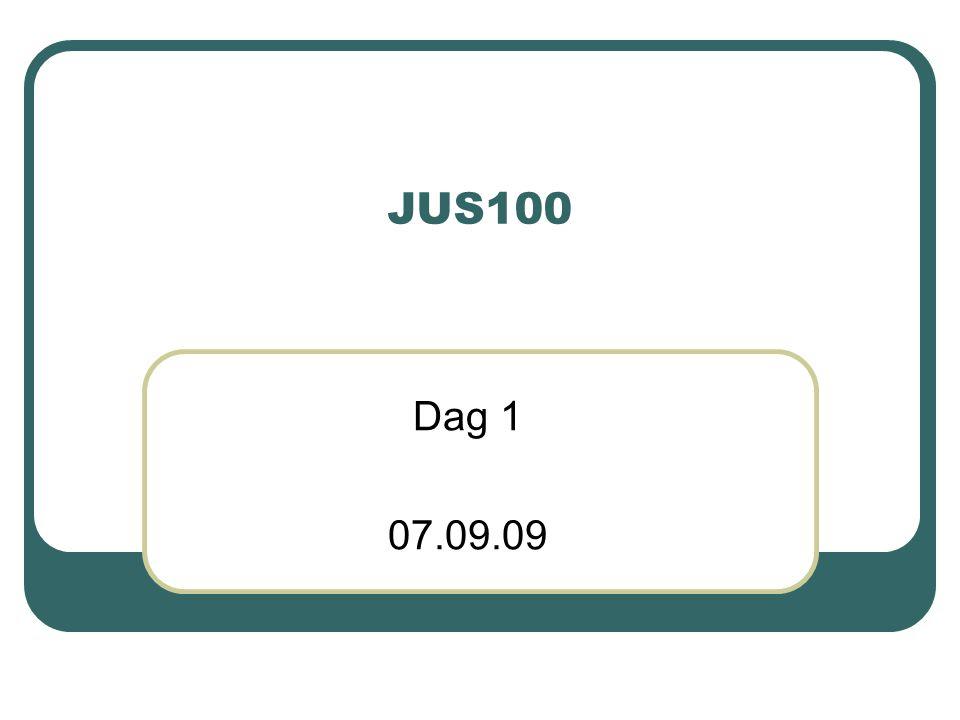 JUS100 Dag 1 07.09.09
