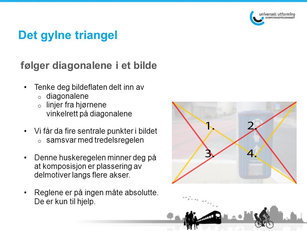 følger diagonalene i et bilde •Tenke deg bildeflaten delt inn av o diagonalene o linjer fra hjørnene vinkelrett på diagonalene •Vi får da fire sentral
