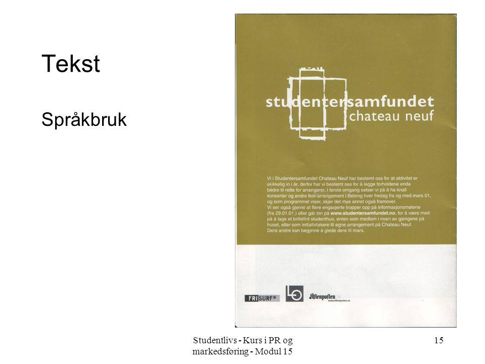 Studentlivs - Kurs i PR og markedsføring - Modul 15 15 Tekst Språkbruk