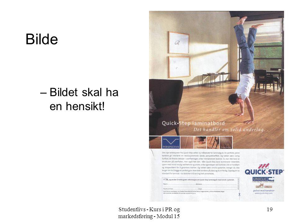 Studentlivs - Kurs i PR og markedsføring - Modul 15 19 Bilde –Bildet skal ha en hensikt!