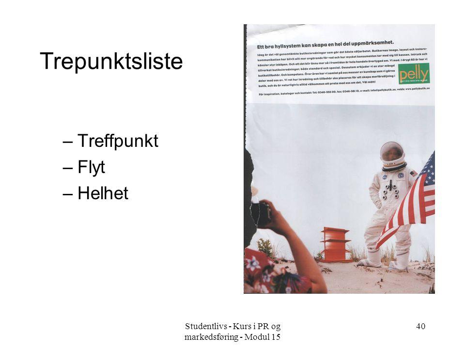 Studentlivs - Kurs i PR og markedsføring - Modul 15 41 Oppgave –Hva er budskapet.