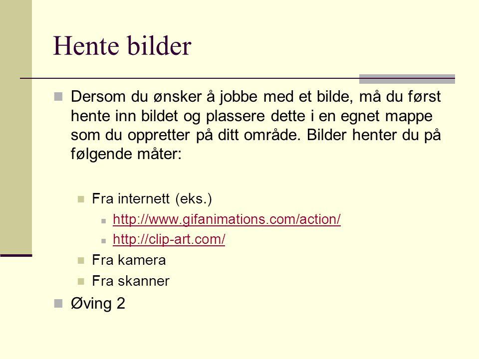 Hente bilder fra internett  Høyreklikke på bildet.