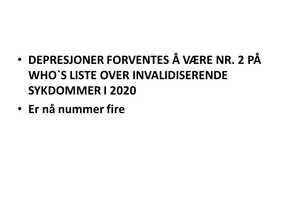 • DEPRESJONER FORVENTES Å VÆRE NR.