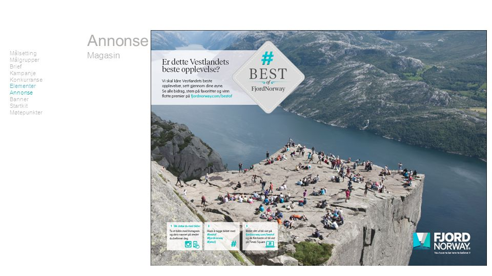 Målsetting Målgrupper Brief Kampanje Konkurranse Elementer Annonse Banner Startkit Møtepunkter Annonse Magasin
