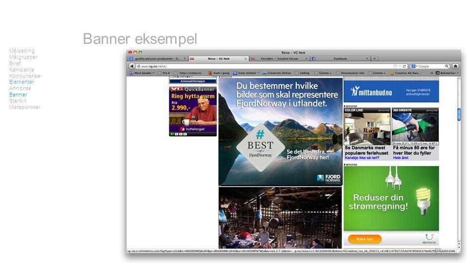 25 Målsetting Målgrupper Brief Kampanje Konkurranse Elementer Annonse Banner Startkit Møtepunkter Banner eksempel