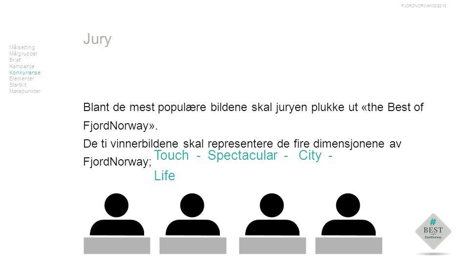 Tekst Målsetting Målgrupper Brief Kampanje Konkurranse Elementer Startkit Møtepunkter 03/22/13FJORDNORWAY Blant de mest populære bildene skal juryen plukke ut «the Best of FjordNorway».
