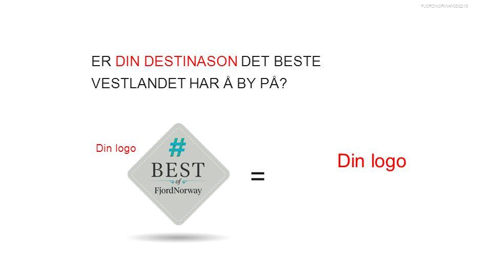 03/22/13FJORDNORWAY ER DIN DESTINASON DET BESTE VESTLANDET HAR Å BY PÅ = Din logo