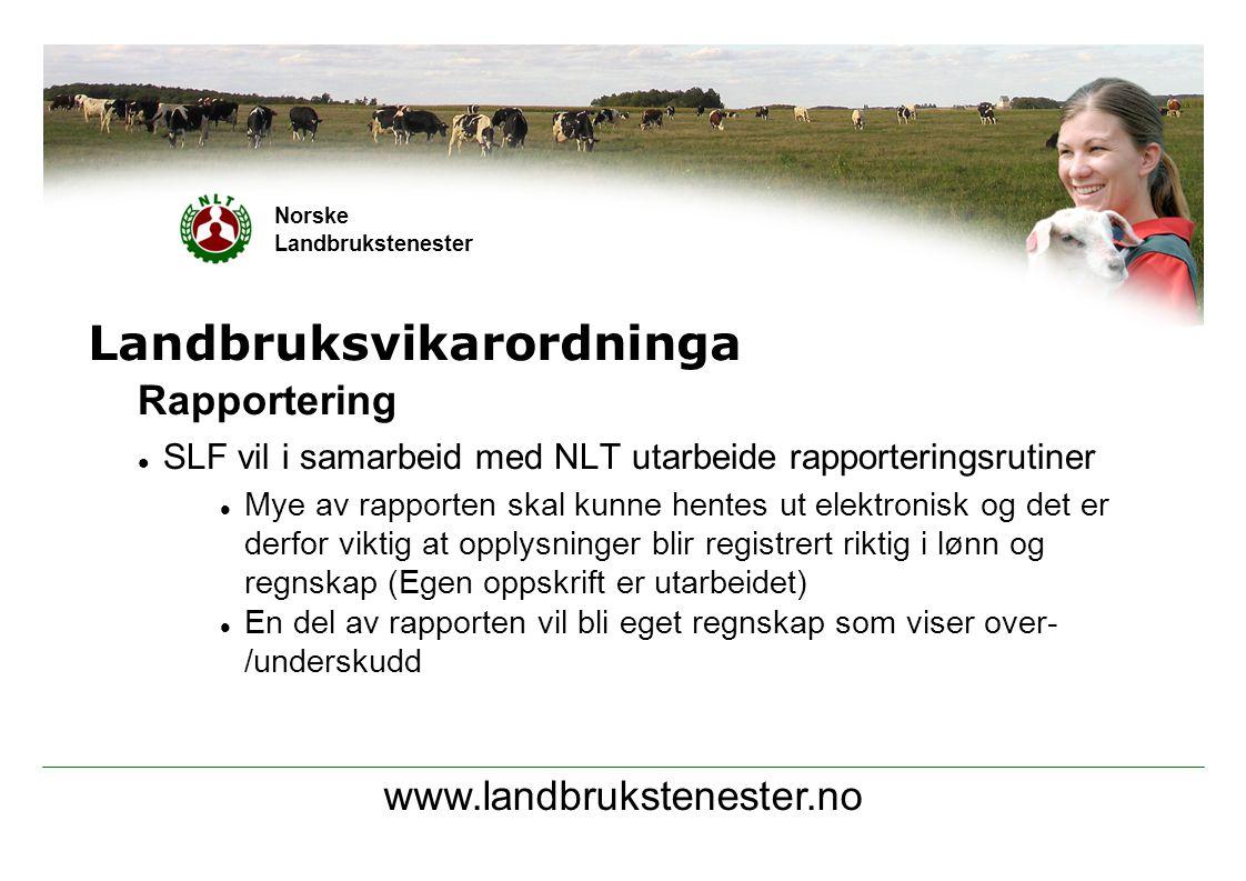 www.landbrukstenester.no Norske Landbrukstenester Landbruksvikarordninga Rapportering  Det er et ønske fra NLT om å se på evt over-/underskudd over flere år før det blir aktuelt med å trekke inn midler  Det er ikke meningen at lagene skal tjene penger på ordningen, men det er viktig å ikke gå med tap