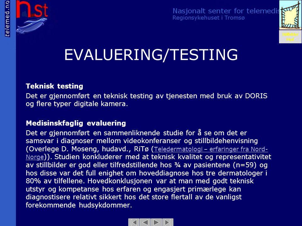 EVALUERING/TESTING Teknisk testing Det er gjennomført en teknisk testing av tjenesten med bruk av DORIS og flere typer digitale kamera. Medisinskfagli