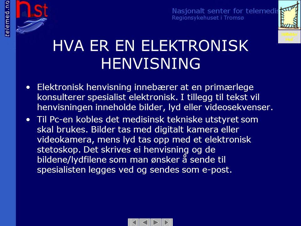 HVA ER EN ELEKTRONISK HENVISNING Stillbilder Hud •Elektronisk henvisning innebærer at en primærlege konsulterer spesialist elektronisk. I tillegg til