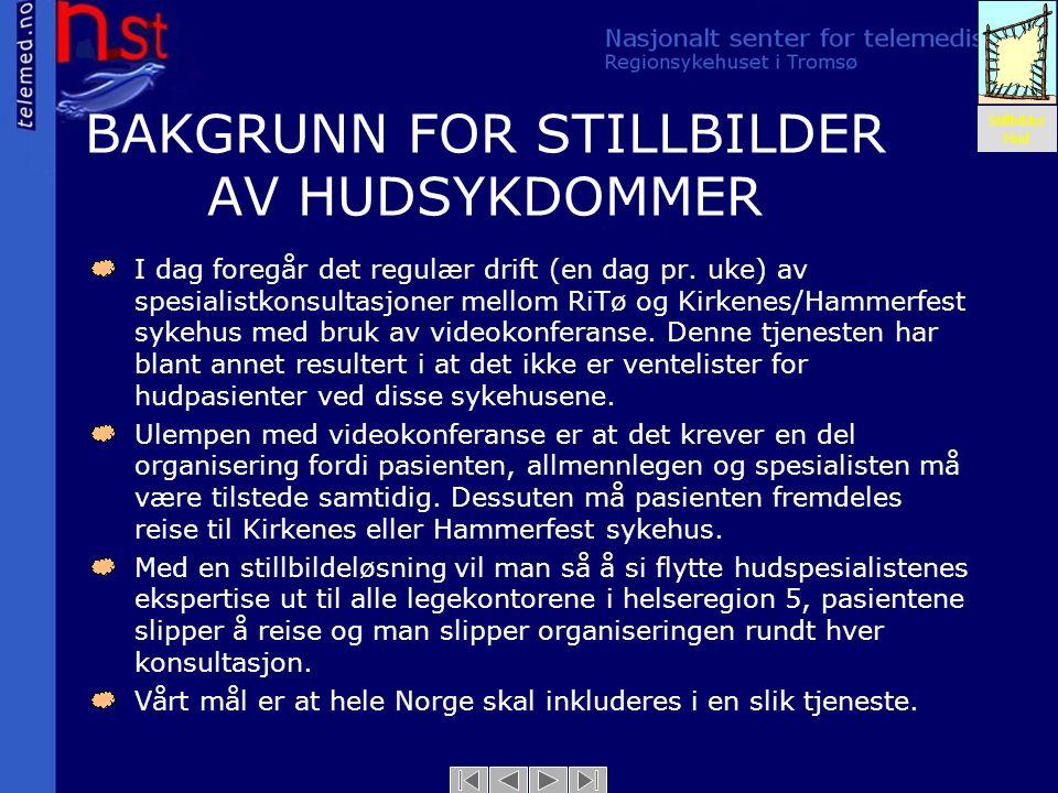 BAKGRUNN FOR STILLBILDER AV HUDSYKDOMMER I dag foregår det regulær drift (en dag pr. uke) av spesialistkonsultasjoner mellom RiTø og Kirkenes/Hammerfe