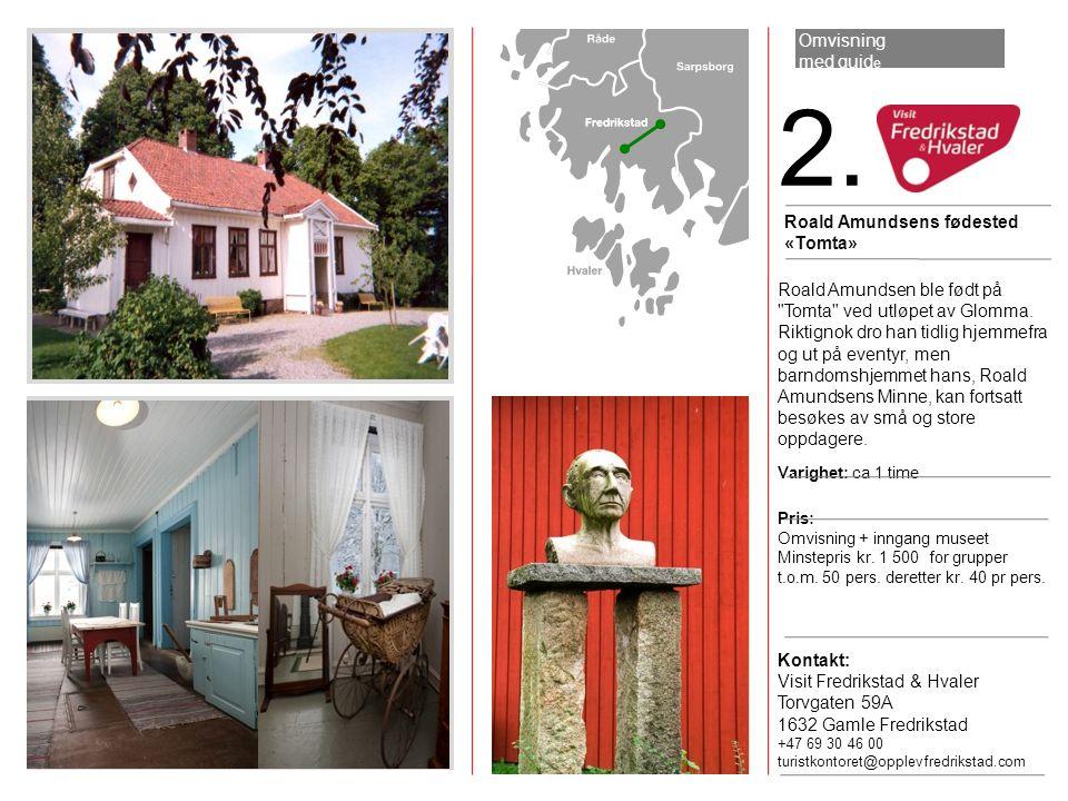 2. Roald Amundsens fødested «Tomta» Roald Amundsen ble født på