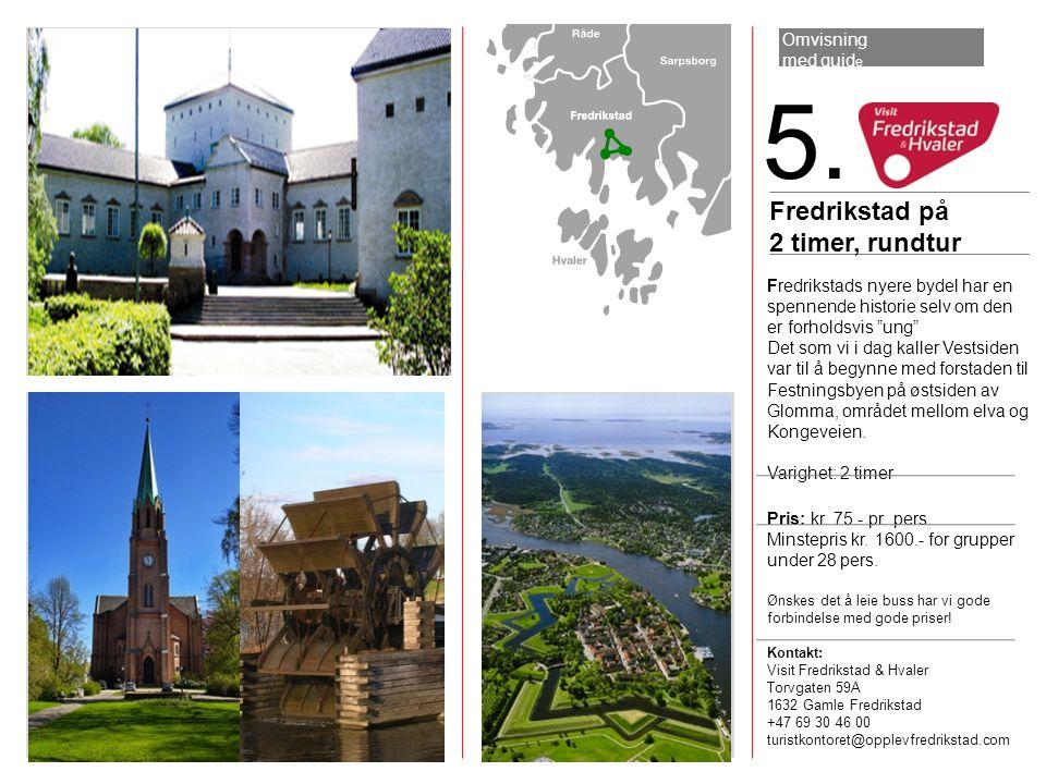 """5. Fredrikstads nyere bydel har en spennende historie selv om den er forholdsvis """"ung"""" Det som vi i dag kaller Vestsiden var til å begynne med forstad"""