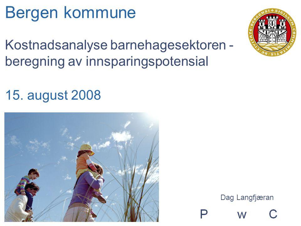 PricewaterhouseCoopersBilde 2 Kostnadsanalyse barnehagesektor 15.08.