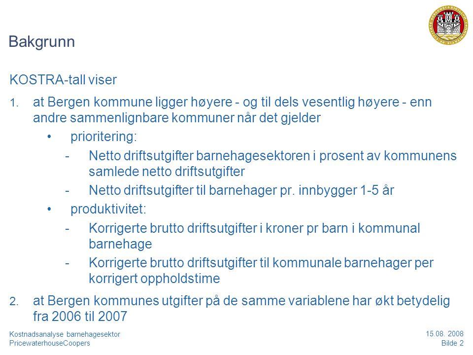 PricewaterhouseCoopersBilde 3 Kostnadsanalyse barnehagesektor 15.08.