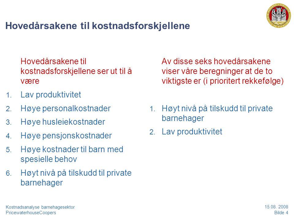 PricewaterhouseCoopersBilde 5 Kostnadsanalyse barnehagesektor 15.08.