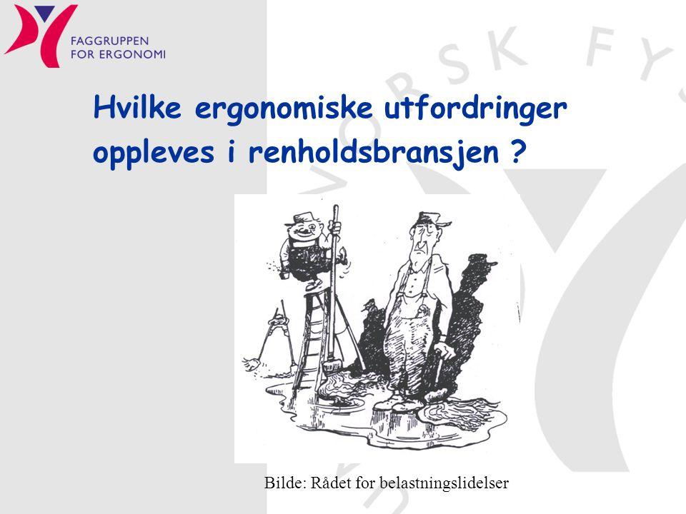 Hvilke ergonomiske utfordringer oppleves i renholdsbransjen ? Bilde: Rådet for belastningslidelser
