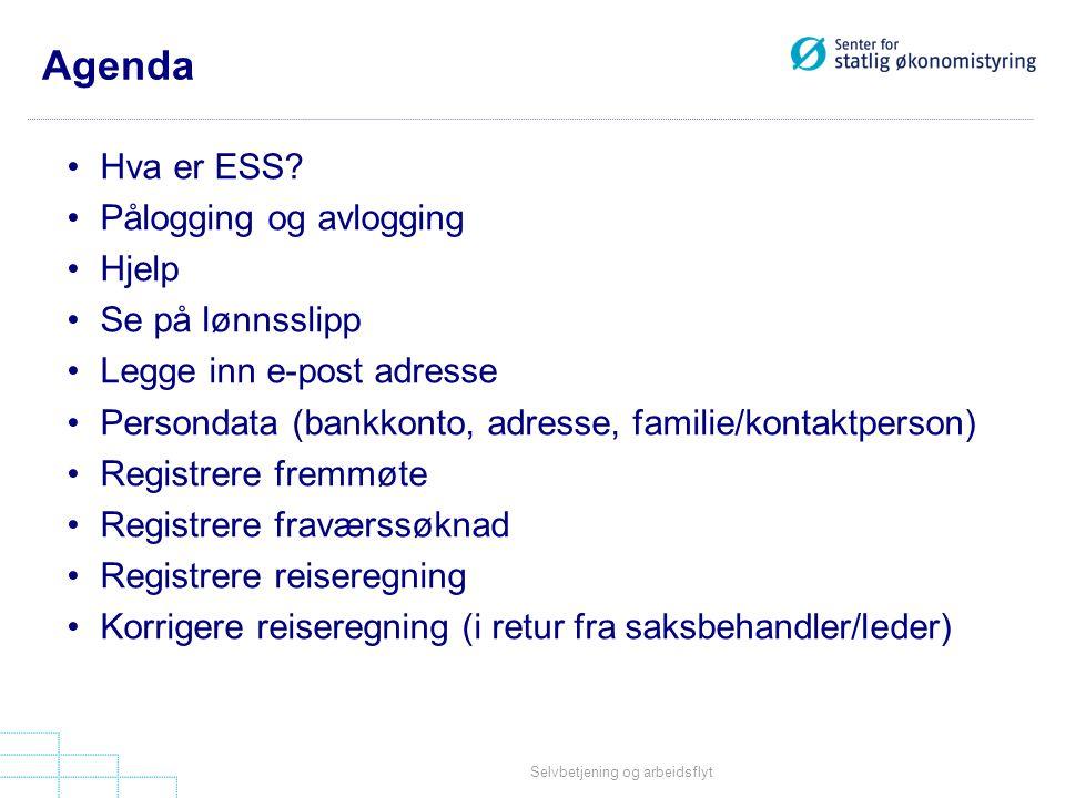 Selvbetjening og arbeidsflyt Agenda •Hva er ESS.