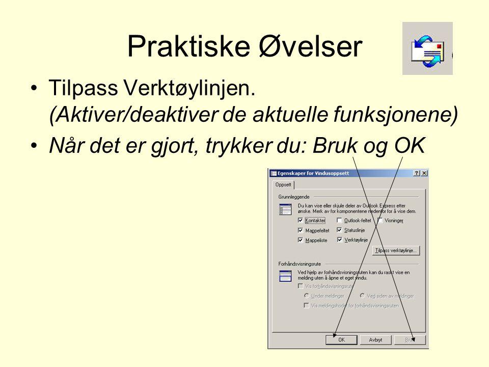 Praktiske Øvelser •Tilpass Verktøylinjen.