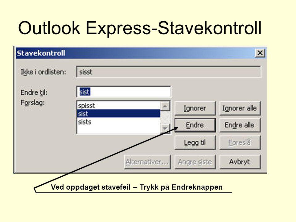 Outlook Express-Stavekontroll Ved oppdaget stavefeil – Trykk på Endreknappen