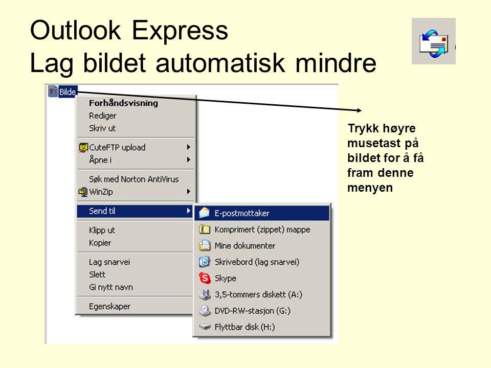 Outlook Express Lag bildet automatisk mindre Trykk høyre musetast på bildet for å få fram denne menyen