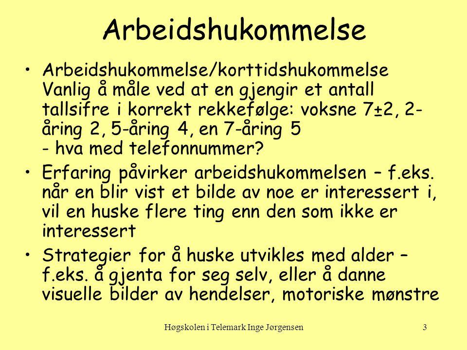 Høgskolen i Telemark Inge Jørgensen4 Langtidshukommelse 1 •Deklarativ kunnskap kan være - semantisk, dvs.
