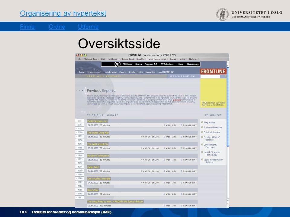 10 > Organisering av hypertekst FinneOrdneUtforme Institutt for medier og kommunikasjon (IMK) Oversiktsside
